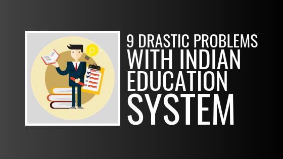 reasons for lack of education in india