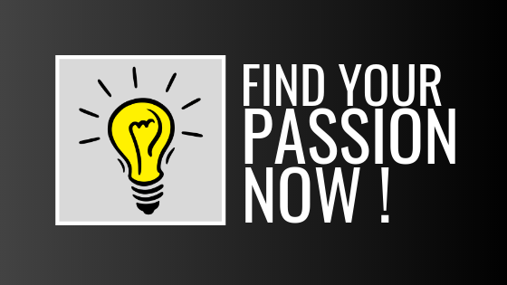 FIND YOUR PASSION NOW